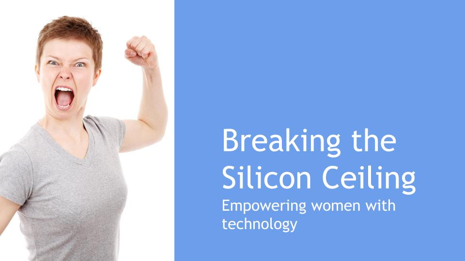 Breaking the Silicon Ceiling